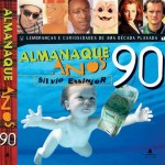 Almanaque Anos 90 relembra momentos da década passada