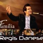 Família é o novo CD de Régis Danese. Veja a lista de músicas