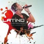 Junto e Misturado 2 Festa Universitária é o novo CD de Latino