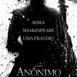 Anônimo, novo filme de Roland Emmerich, ganha pôster nacional. Veja o trailer