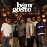 """Novos CD e DVD do Grupo Bom Gosto, """"Deixa Eu Cantar Meu Samba – Ao Vivo"""", já está nas lojas"""