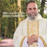 """As músicas do novo CD do Padre Antônio Maria, """"Novo Caminho"""""""