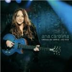 """""""Ensaio de Cores ao Vivo"""" é o novo CD e DVD de Ana Carolina"""