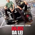 Anjos da Lei: trailer, elenco, sinopse, pôster e data de estreia do novo filme de Jonah Hill e Channing Tatum