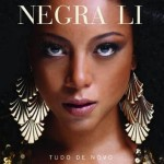 """As músicas do novo CD de Negra Li, """"Tudo de Novo"""""""