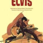 Elvis, a biografia em quadrinhos do rei do rock, será lançada no Brasil em agosto