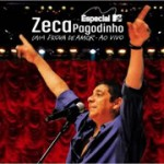 """Zeca Pagodinho lança novo DVD """"MTV Especial – Uma prova de amor – Ao vivo"""""""