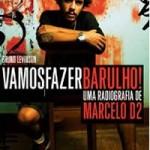 Vamos fazer barulho – a biografia de Marcelo D2