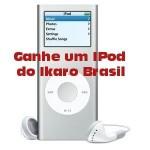 O Ikaro Brasil está dando um iPod de presente