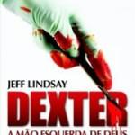 Livro que originou a série Dexter chega ao Brasil