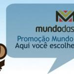"""Promoção """"Mundo das Tribos – Aqui você escolhe o conteúdo"""""""