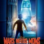 Pôster e trailer de Mars Needs Moms, novo filme da Disney