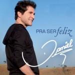 """Veja as músicas de """"Pra ser Feliz"""", o novo CD de Daniel"""