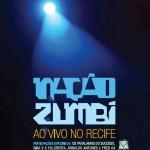 """""""Ao Vivo Em Recife"""" é o novo CD e DVD da Nação Zumbi"""