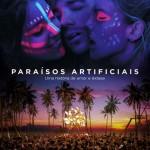 Paraísos Artificiais: trailer, elenco, sinopse, pôster e data de estreia do filme sobre amor, drogas e música eletrônica