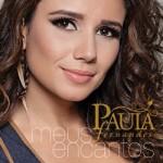 As músicas de Meus Encantos, novo CD de Paula Fernandes