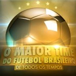 O Maior Time do Futebol Brasileiro de Todos os Tempos é o novo programa do SBT