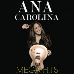 As músicas de Mega Hits, novo CD de Ana Carolina lançado no iTunes